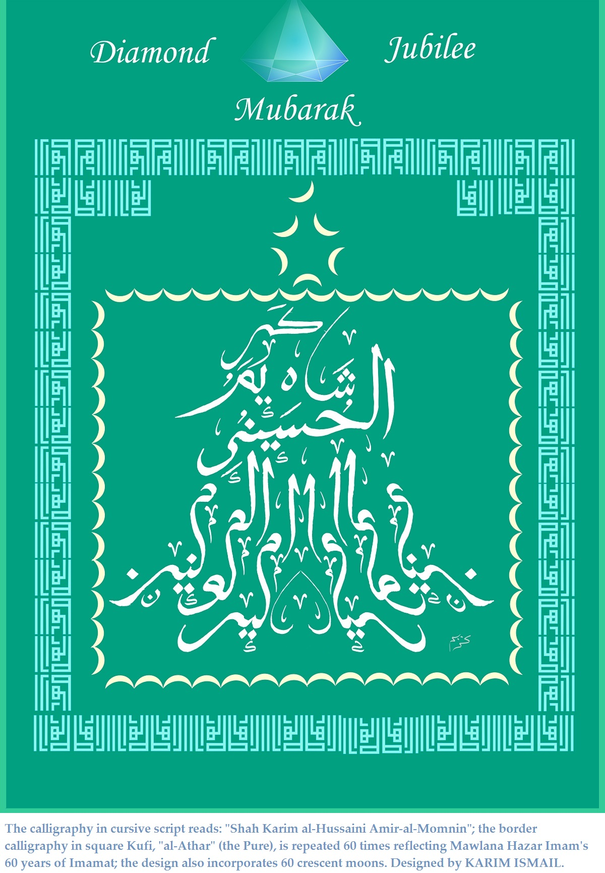 Expressions for the Diamond Jubilee of Mawlana Hazar Imam, His Highness the Aga Khan: Calligraphy; Ya Mawla you are there; Someone is coming; and Darbar 2018