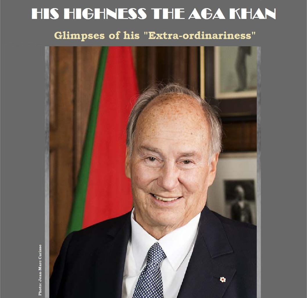 "The Talks, Titles, Treaties and Walks of the Aga Khan IV: Glimpses of his ""Extra-ordinariness"""