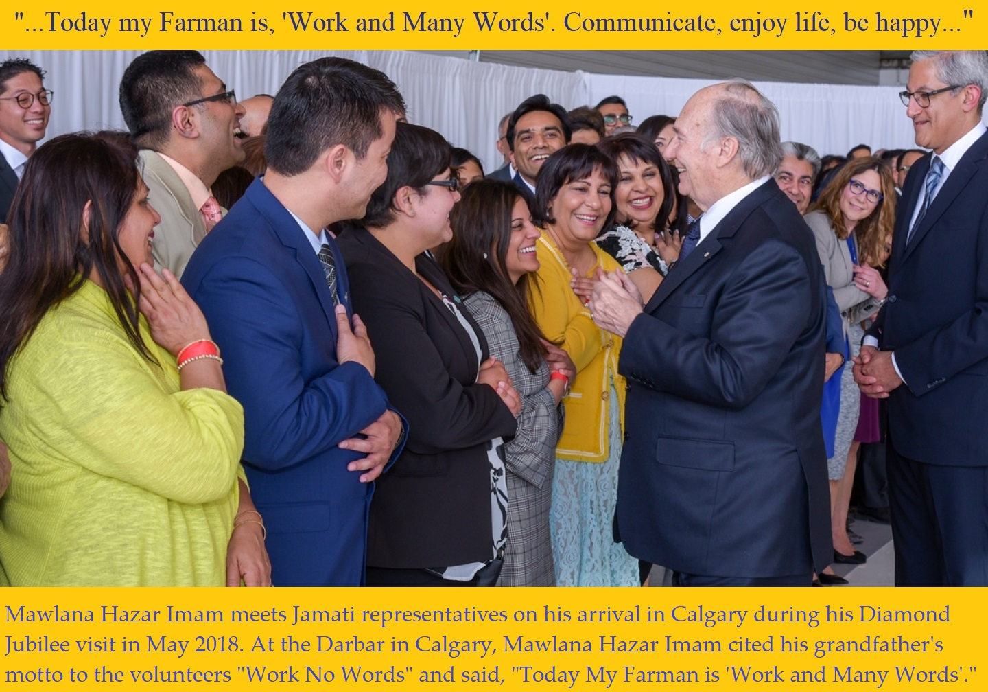"The Volunteer's Traditional Motto ""Work No Words"" needs a revision to ""Work and Many Words"" in light of Mawlana Hazar Imam's Diamond Jubilee Farman"