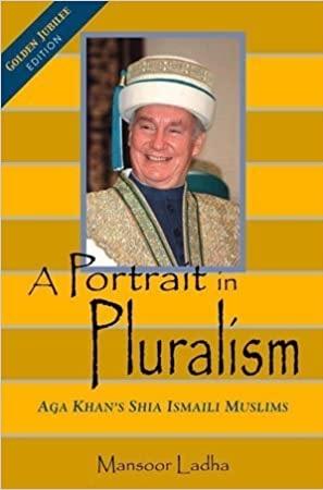A Portrait in Pluralism by Mansoor Ladha, Aga Khan Golden Jubilee, Barakah